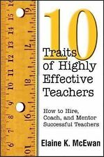 Ten Traits of Highly Effective Teachers: How to Hire, Coach, and Mento-ExLibrary