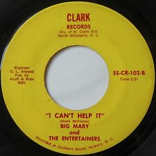 BIG MARY & ENTERTAINERS: I CANT HELP IT clark obscure 45 country bopper HEAR