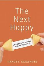 The Next Happy: Let Go of the Life You Planned and Find a New Way-ExLibrary