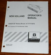 "New Holland 526GR 60"" Rotary Broom For T1110 & Boomer 1030 Operators Manual"