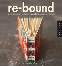 Re-Bound: Creating Handmade Books from Recycled and Repurposed Materials, Stein,