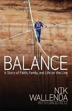 NIK WALLENDA WITH DAVI .. Balance A STORY OF FAITH, FAMILY AND LIFE ON THE LINE