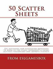 50 Scatter Sheets : ESL Activities to Warm up the Class, Introduce a Theme,...
