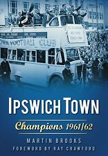 Ipswich Town FC - Champions 1961/62 - Tractorboys League Championship book