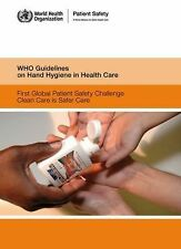 WHO Guidelines on Hand Hygiene in Health Care: First Global Patient Sa-ExLibrary