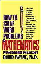 How to Solve Word Problems in Mathematics: Proven Techniques from an Expert (How