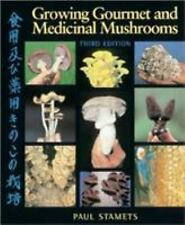 Growing Gourmet and Medicinal Mushrooms by Paul Stamets (2000, Paperback,...