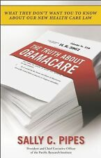 The Truth About Obamacare, Pipes, Sally C., New Books