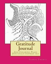 Gratitude Journal and Coloring Pages: Zentangle-Inspired Art by Glenda Thomas...