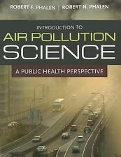 Introduction to Air Pollution Science by Robert F. Phalen and Robert N....