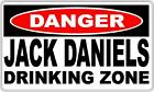 Danger Sign Jack Daniels Drinking Zone- Perfect for Bar Gift Pool Room Man Cave1