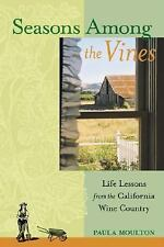 Seasons Among the Vines: Life Lessons from the California Wine Country, Paula Mo
