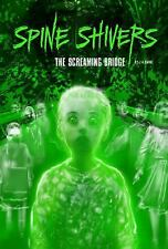 The Screaming Bridge (Spine Shivers)