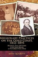 Missionary Practices on the Gold Coast, 1832-1895 : Discourse, Gaze, and...