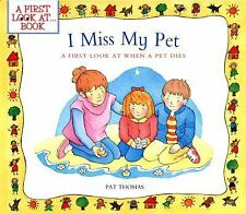 I Miss My Pet: A First Look at When a Pet Dies A First Look at...Series