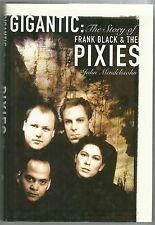 Gigantic: The Story of Frank Black and the Pixies - John Mendelssohn