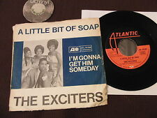 """7"""" Single The Exciters A little bit of soap I'm gonna Ger. 60s 