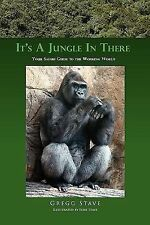 It's A Jungle in There : Your Safari Guide to the Working World by Gregg...