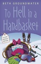 NEW - To Hell in a Handbasket (Claire Hanover Gift Basket Designer Mystery)