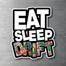 Sticker Bomb Eat Sleep Drift Sticker Premium water/fade proof 7 yr vinyl  JDM