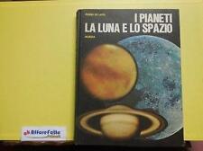 A 2.349 LIBRO I PIANETI LA LUNA E LO SPAZIO DI PIERRE DE LATIL 1969