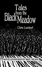 Tales from the Black Meadow by Chris Lambert (2013, Paperback)