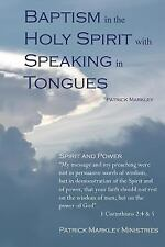 Baptism in the Holy Spirit with Speaking in Tongues by Patrick Markley (2015,...