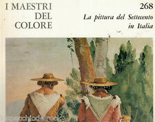 La pittura del Settecento in Italia n°268 - I Maestri del Colore Fr.lli Fabbri