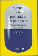 G. LEGRAND MANUEL DU PREPARATEUR EN PHARMACIE à l'usage des....................