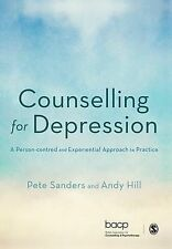Counselling for Depression: A Person-centred and Experiential Approach to Practi