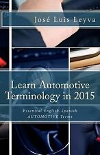Learn Automotive Terminology in 2015: English-Spanish : Essential...