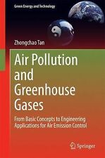 Air Pollution and Greenhouse Gases : From Basic Concepts to Engineering...
