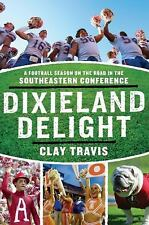 NEW Dixieland Delight: A Football Season on the Road in the Southeastern Confere