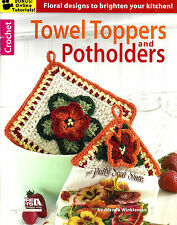 TOWEL TOPPERS AND POTHOLDERS to CROCHET by LEISURE ARTS - FLORAL DESIGNS