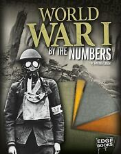 America at War by the Numbers: World War I by the Numbers by Amanda Lanser...
