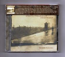 SPIRITU - VILLAGE OF DEAD ROADS - HUMAN FAILURES - 2006 CD - NEW