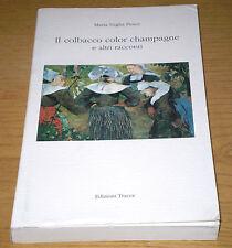IL COLBACCO COLOR CHAMPAGNE e altri Racconti Suglia Pesce Edizioni TRACCE 1996
