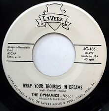 DYNAMICS 45 Wrap Your Troubles In Dreams  I Can't Give You DOO WOP Stamped 7962