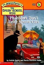 Phantoms Don't Drive Sports Cars (Adventures of the Bailey School Kids)