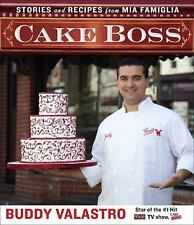 Cake Boss: Stories and Recipes from Mia Famiglia by Valastro, Buddy, Good Book