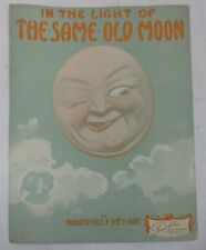 VINTAGE 1909 IN THE LIGHT OF THE SAME OLD MOON American Sheet Music   MOON FACE