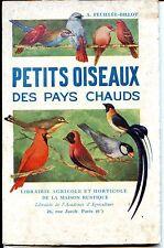 PETITS OISEAUX DES PAYS CHAUDS - A Feuillée-Billot 1936  ORNITHOLOGIE - ZOOLOGIE