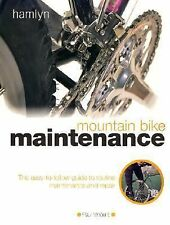 Mountain Bike Maintenance: The Easy-to-Follow Guide to Routine Maintenance and R