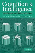 Cognition and Intelligence : Identifying the Mechanisms of the Mind (2004,...