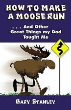 Gary Stanley - How To Make A Moose Run (2001) - Used - Trade Paper (Paperba