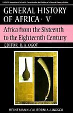 UNESCO General History of Africa, Vol. V: Africa from the Sixteenth to the Eig..