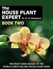The House Plant Expert Bk. 2: The Must-Have Sequel to the World's By Hessayon