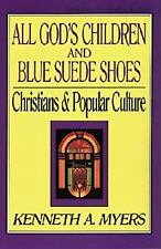 All God's Children and Blue Suede Shoes Christians & Popular Culture Paperback