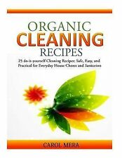 Organic Cleaning Recipes : 25 Do-It-yourself Cleaning Recipes: Safe, Easy,...