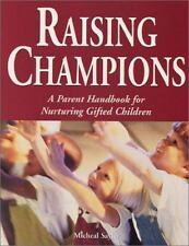 Raising Champions: A Parent Handbook for Nurturing Gifted Children